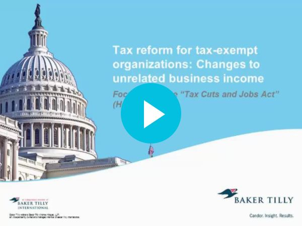 Webinar: Tax reform for tax-exempt organizations: Changes to unrelated business income